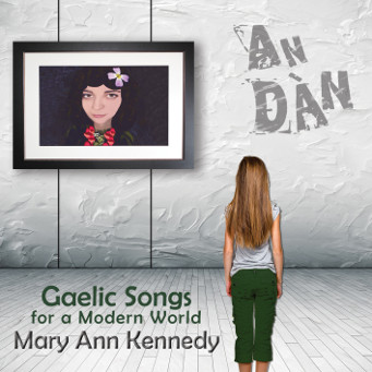 An Dàn - Mary Ann Kennedy