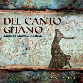 Del Canto Gitano – Music of Ancient Andalusia - Ignacio Lusardi Monteverde - CD Cover.