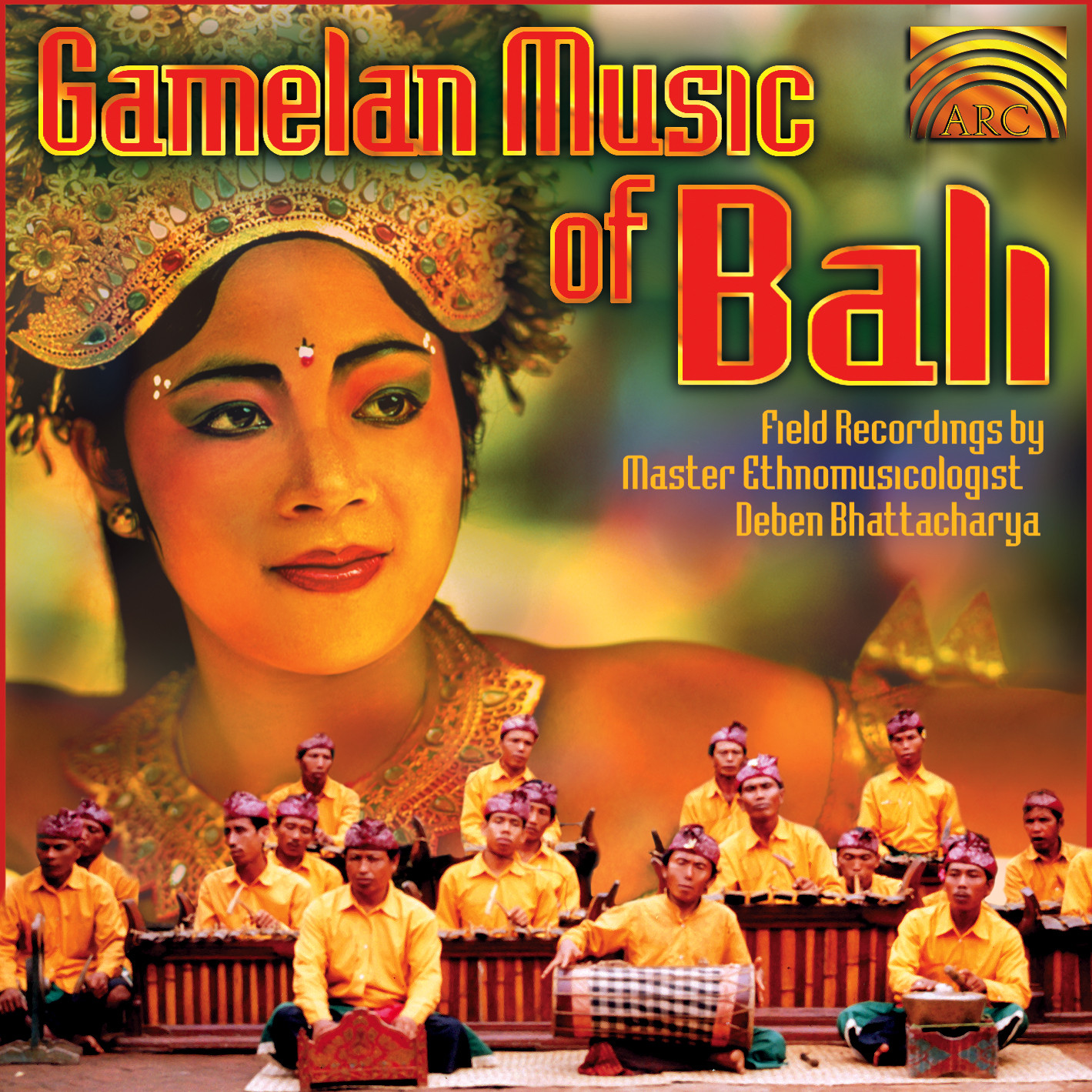 EUCD1534 Gamelan Music of Bali - Field Recordings by Deben Bhattacharya