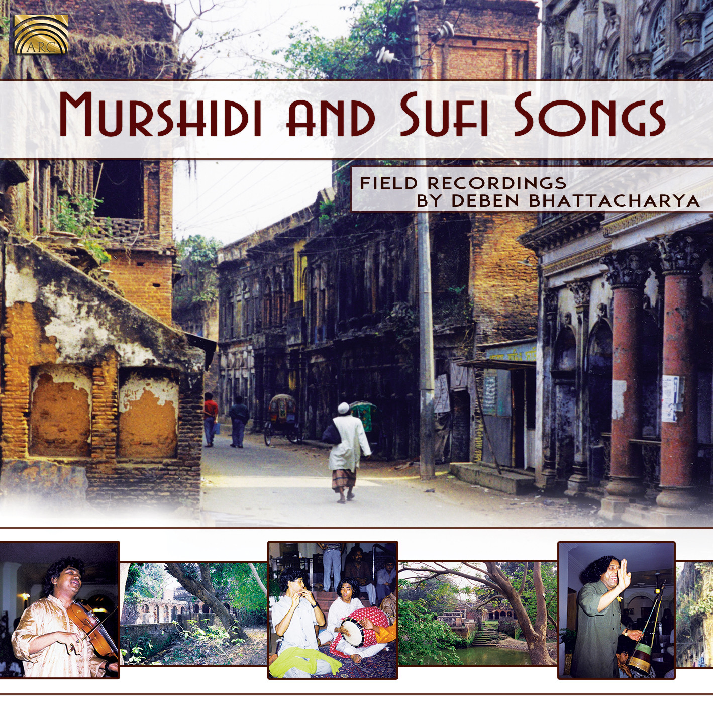 EUCD2555 Murshidi and Sufi Songs - Field recordings by Deben Bhattacharya