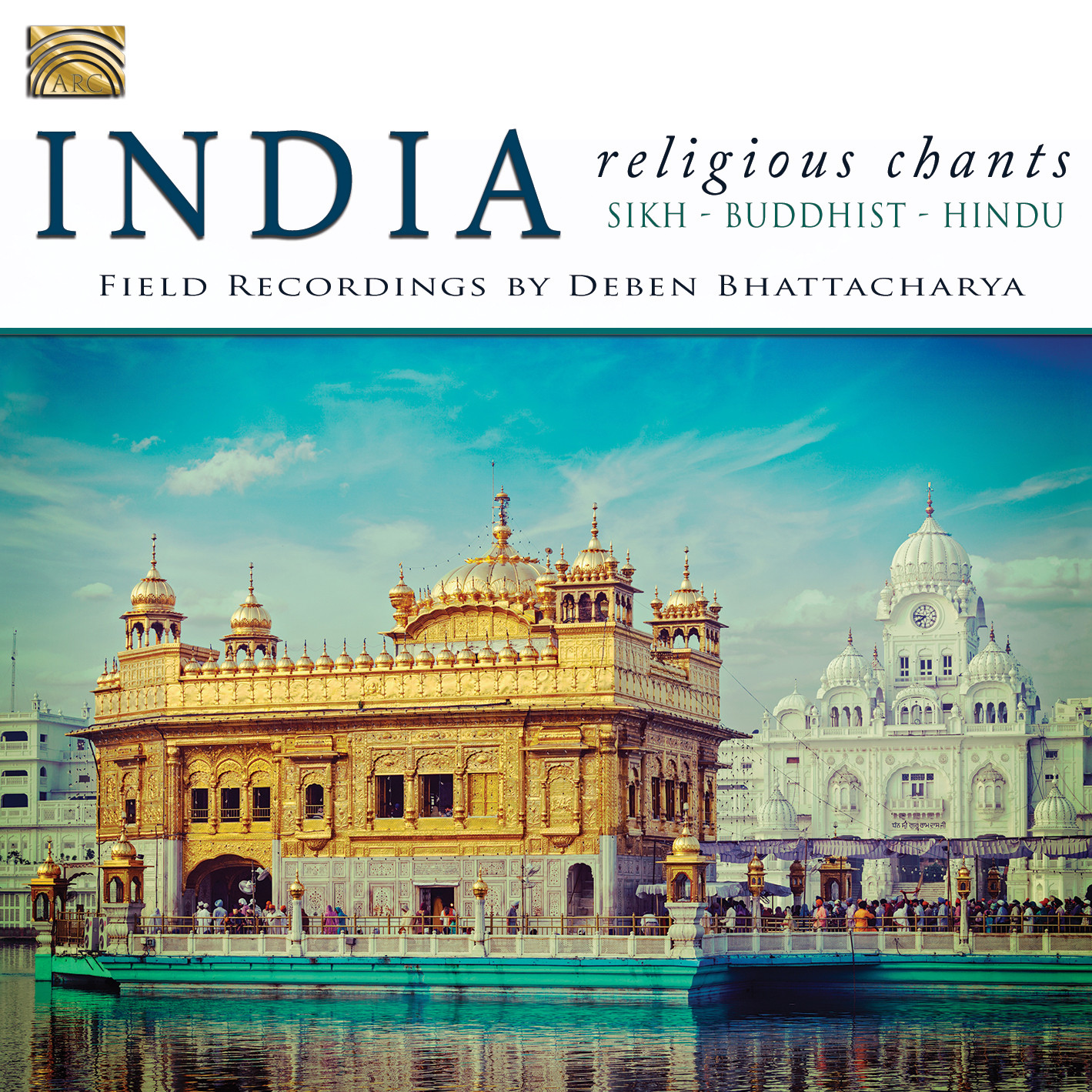 EUCD2579 India - Religious Chants - Buddhist, Hindu, Sikh - Field recordings by Deben Bhattacharya